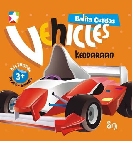 Board book  Balita Cerdas  2 Bahasa : Vehicles