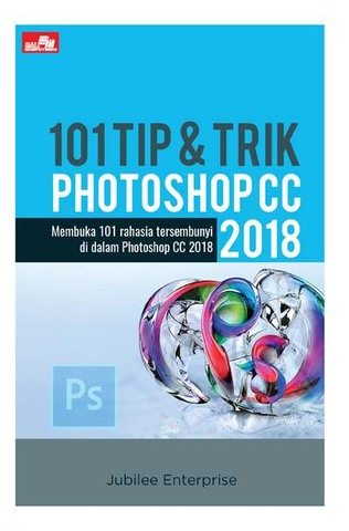 101 Tip & Trik Photoshop CC 2018