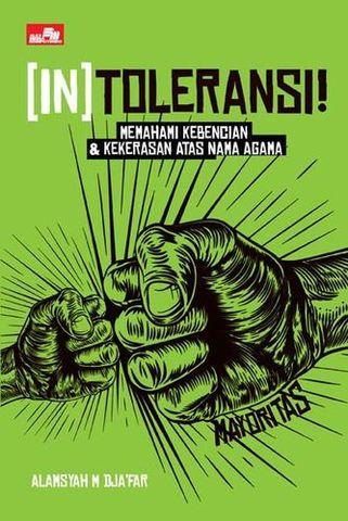 (In)toleransi - Memahami Kebencian & Kekerasan Atas Nama Agama
