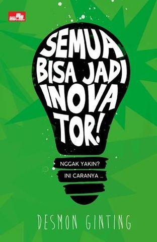 Semua Bisa Jadi Inovator!