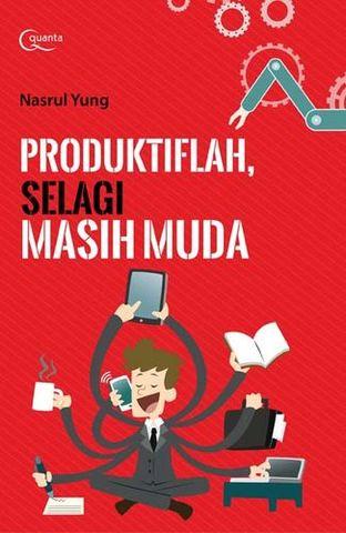 Produktiflah, Selagi Masih Muda