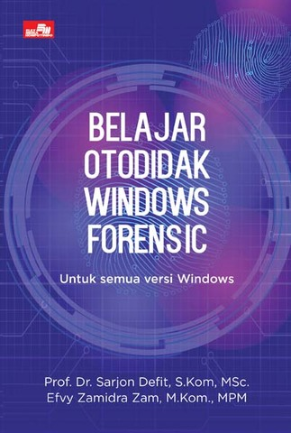 Belajar Otodidak Windows Forensic