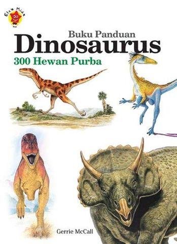 Buku Panduan Dinosaurus - 300 Hewan Purba