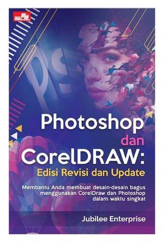 Photoshop dan CorelDraw: Edisi Revisi dan Update