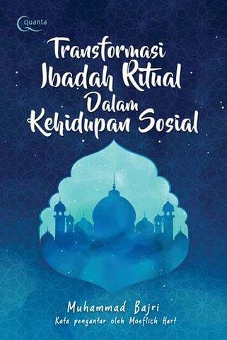 TRANSFORMASI IBADAH RITUAL  DALAM KEHIDUPAN SOSIAL