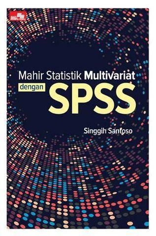 Mahir Statistik Multivariat dengan SPSS