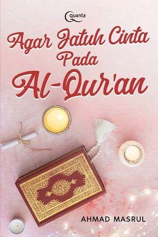 Agar Jatuh Cinta pada Al-Quran