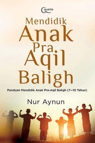 Mendidik Anak Pra Aqil Baligh