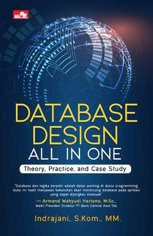 Database Design All in One – Theory,  Practice, and Case Study