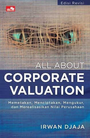 All about Corporate valuation (Edisi Revisi)