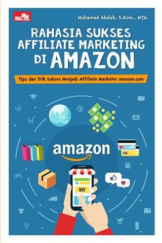 Rahasia Sukses Affiliate Marketing di Amazon