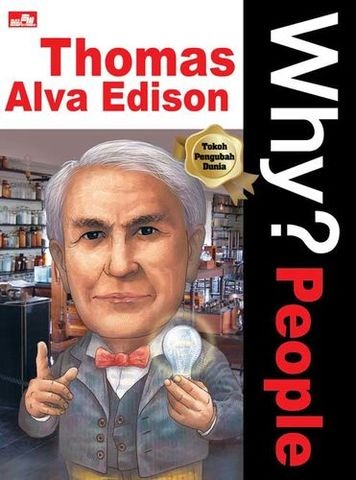 Why? People - Thomas Alva Edison