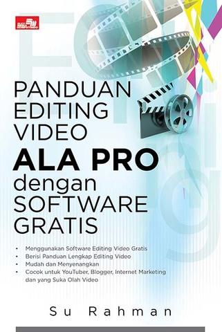 Panduan Editing Video Ala Pro dengan Software Gratis