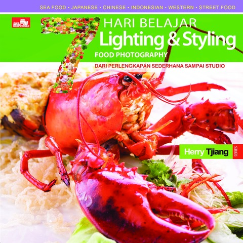 7 Hari Belajar Lighting dan Styling Food Photography