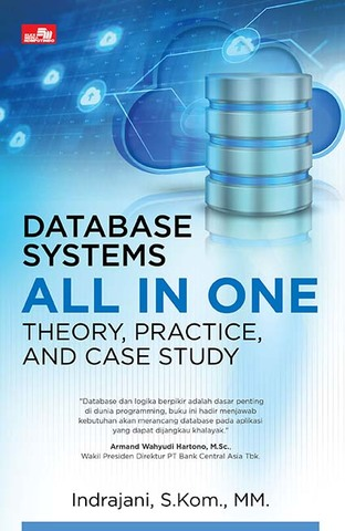 Database Systems All in One - Theory, Practice, and Case Study