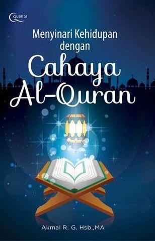 Menyinari Kehidupan dengan Cahaya Al-Quran