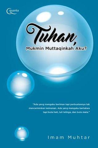 Tuhan, Mukmin Muttaqinkah Aku?