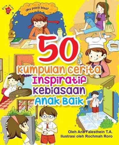 50 Kumpulan Cerita Inspiratif Kebiasaan Anak Baik
