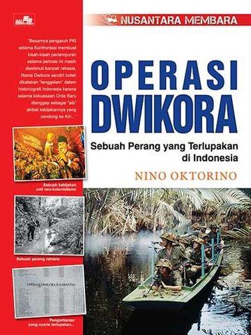 Nusantara Membara - OPERASI DWIKORA - Sebuah Perang Terlupakan di Indonesia