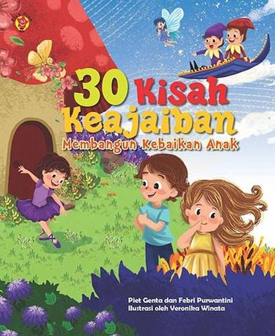 30 Kisah Keajaiban: Membangun Nilai Kebaikan Anak