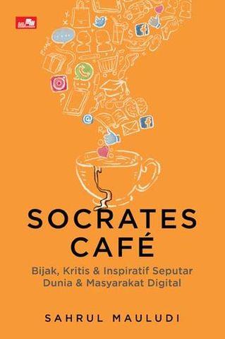 Socrates Cafe - Bijak, Kritis & Inspiratif Seputar Dunia & Masyarakat Digital