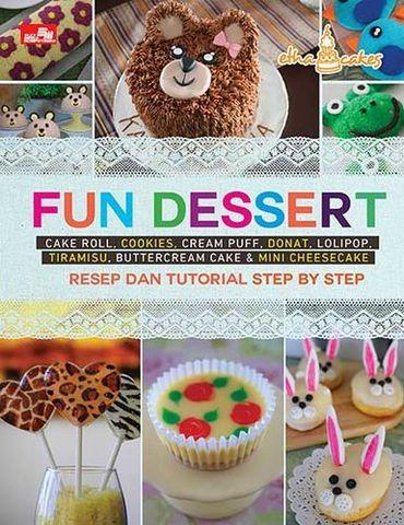 FUN DESSERT Resep dan Tutorial Step by Step (Cake Roll, Cookies, Cream Puff, Donat, Lolipop, dan Tiramisu)