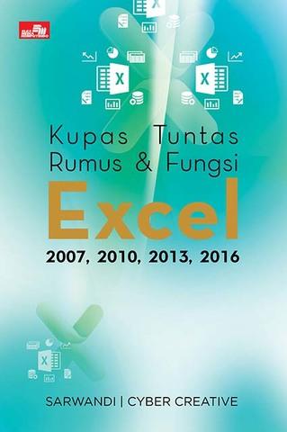 Kupas Tuntas Rumus & Fungsi Excel 2007, 2010, 2013, 2016