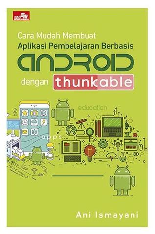 Cara Mudah Membuat Aplikasi Pembelajaran Berbasis Android dengan Thunkable