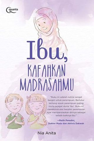Ibu, Kafahkan Madrasahmu