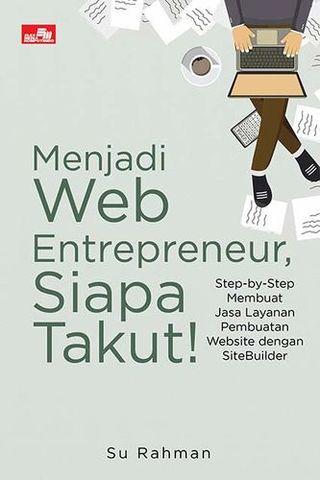 Menjadi Web Entrepreneur, Siapa Takut!