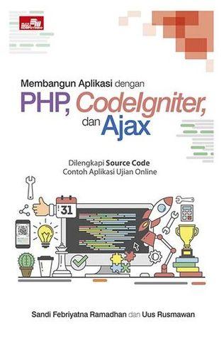 Membangun Aplikasi dengan PHP, Codeigniter, dan Ajax