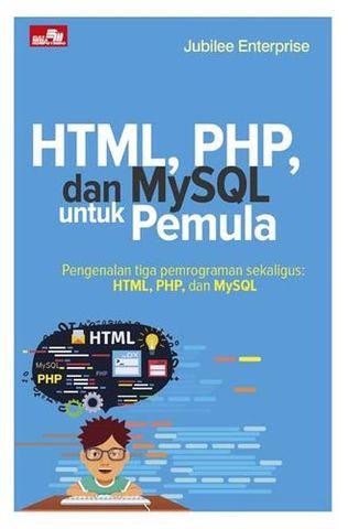 HTML, PHP, dan MySQL untuk Pemula