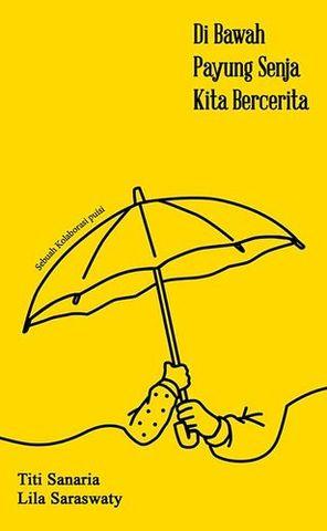 Di Bawah Payung Senja Kita Bercerita