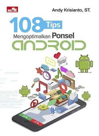 108 Tips Mengoptimalkan Ponsel Android
