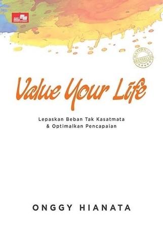 VALUE YOUR LIFE - Lepaskan Beban Tak Kasatmata & Optimalkan Pencapaian