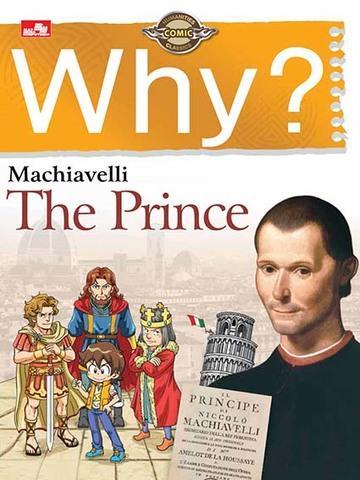 Why? The Prince (Machiavelli)