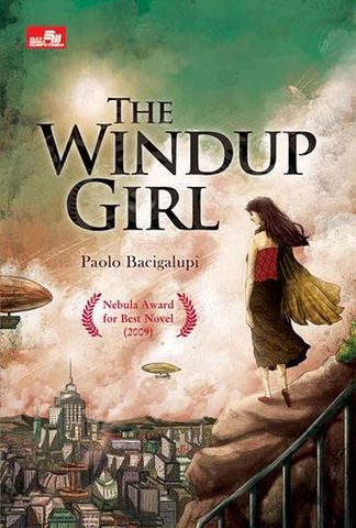 The Windup Girl (The Windup Universe #1)