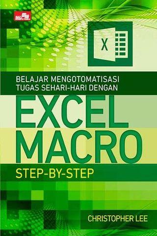 Belajar Mengotomatisasi Tugas Sehari-hari dengan Excel Macro Step-by-Step