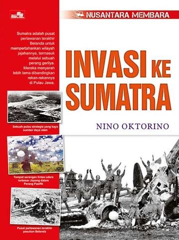 Seri Nusantara Membara: Invasi ke Sumatra