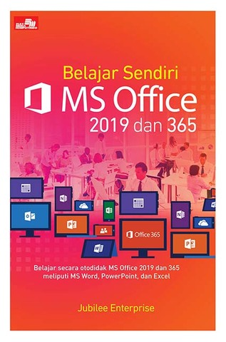 Belajar Sendiri MS Office 2019 dan 365