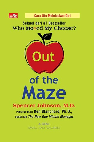 OUT OF THE MAZE (Sekuel Who Moved My Cheese) Spencer Johnson