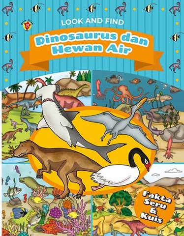Look and Find: Dinosaurus dan Hewan Air