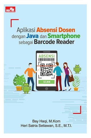 Aplikasi Absensi Dosen dengan Java dan Smartphone sebagai Barcode Reader
