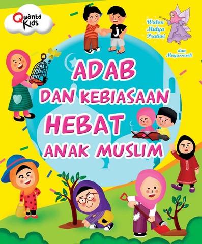 Adab dan Kebiasaan Hebat Anak Muslim