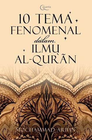 10 Tema Fenomenal dalam Ilmu Al-Qur`an