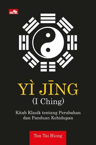 Yi Jing (I Ching) - Kitab Klasik tentang Perubahan dan Panduan Kehidupan