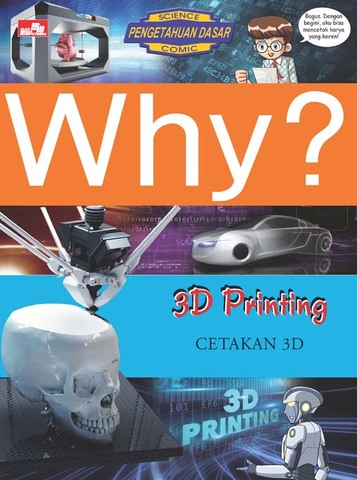 Why? 3D Printing