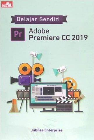Belajar Sendiri Adobe Premiere CC 2019