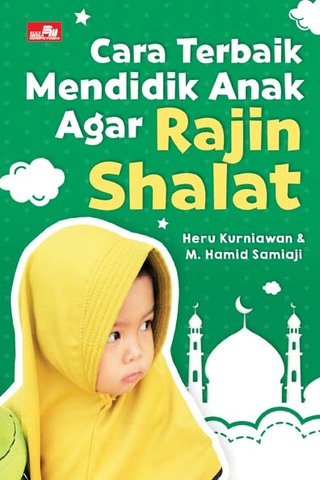 Cara Terbaik Mendidik Anak Agar Rajin Shalat
