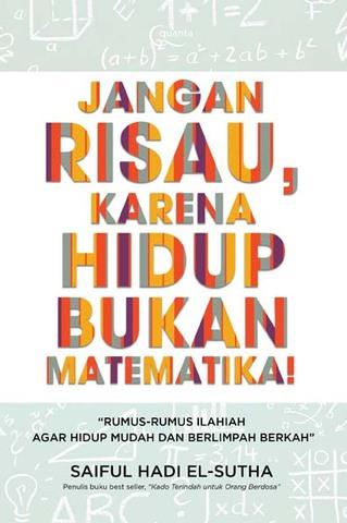 Jangan Risau, karena Hidup Bukan Matematika!